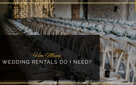 How Many Wedding Rentals Do I Need
