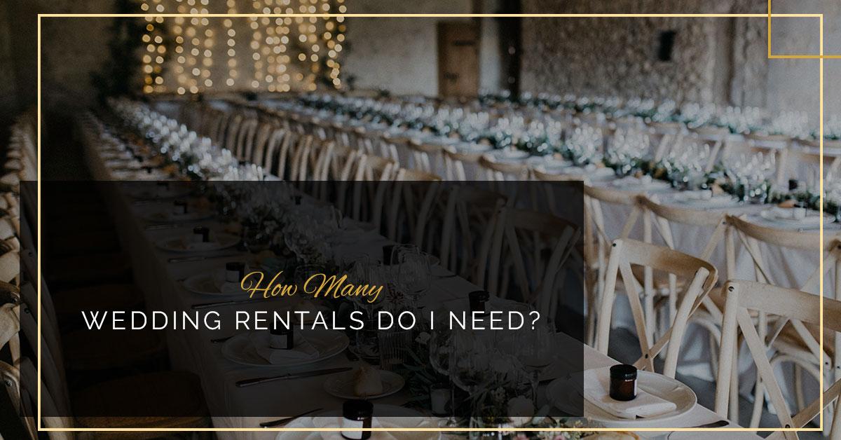 How Many Wedding Rentals Do I Need