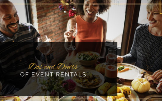 Dos and Don'ts Of Event Rentals