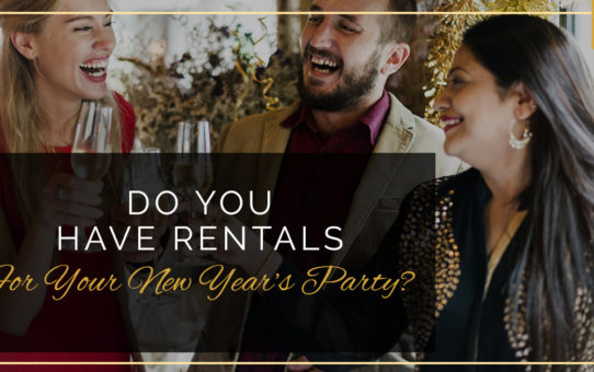 Do You Have Rentals For Your New Year's Party?