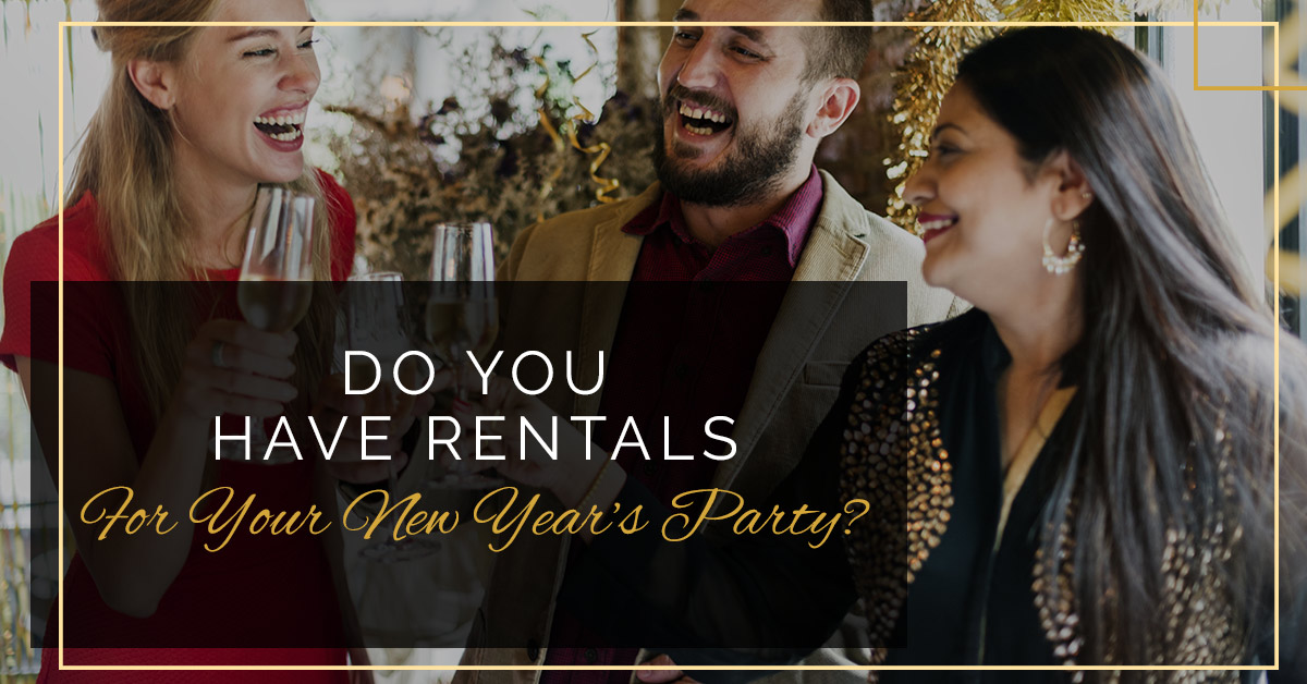 Do You Have Rentals For Your New Year's Party