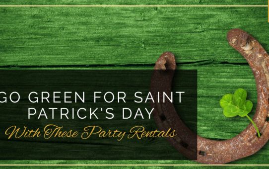 Go Green For Saint Patrick's Day With These Party Rentals