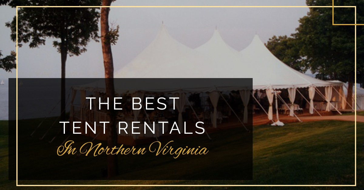 The Best Tent Rentals In Northern Virginia