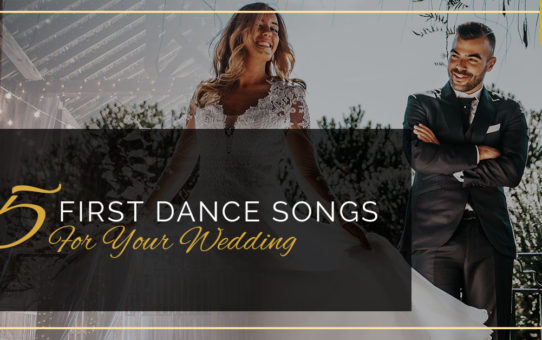 5 First Dance Songs For Your Wedding